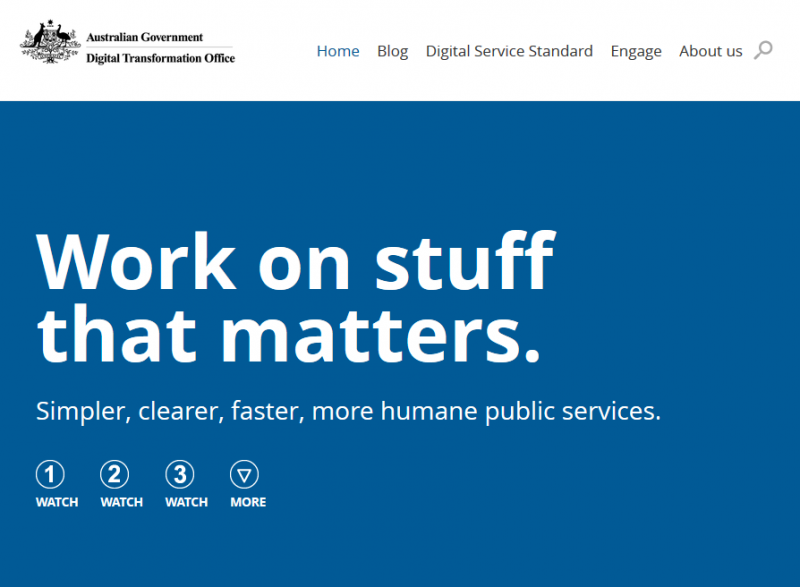 Australian Government Digital Transformation Office claims on home page: Work on stuff that matters.
